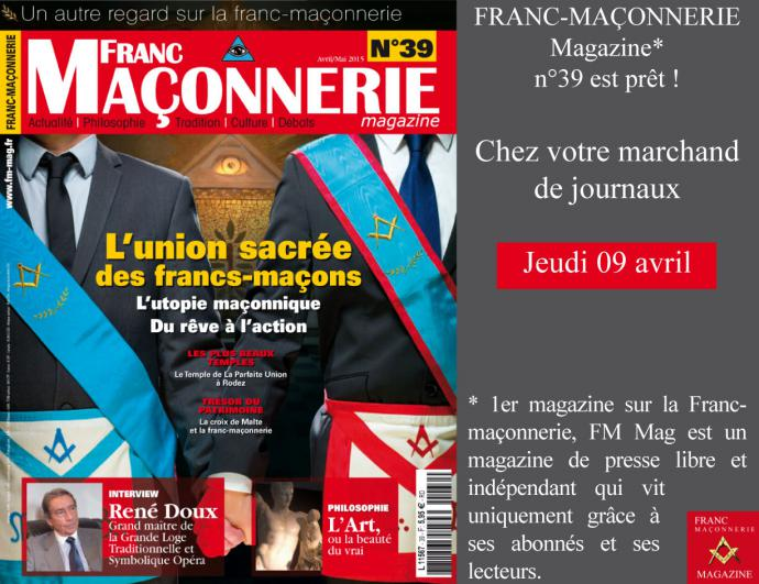 franc ma onnerie magazine n 39 est en kiosque franc ma onnerie magazine. Black Bedroom Furniture Sets. Home Design Ideas